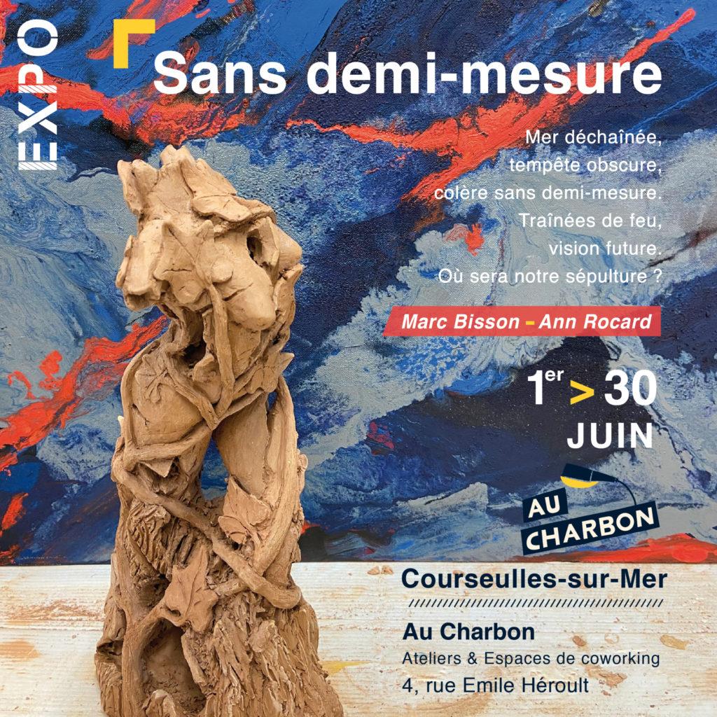 Exposition Au Charbon 'Sans Demi-Mesure'